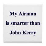 My Airman is smarter than John Kerry Tile Coaster