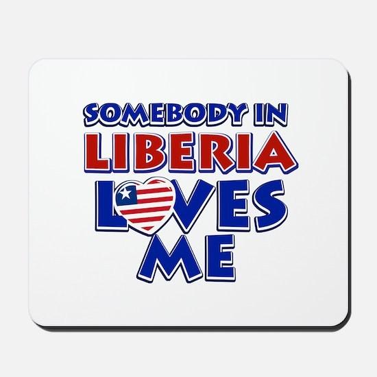 Somebody in Liberia Loves me Mousepad