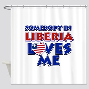 Somebody in Liberia Loves me Shower Curtain