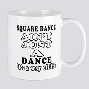Square Dance Not Just A Dance Mug