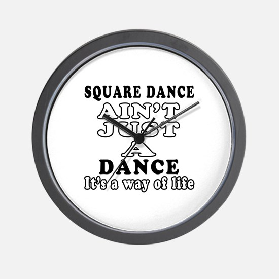 Square Dance Not Just A Dance Wall Clock