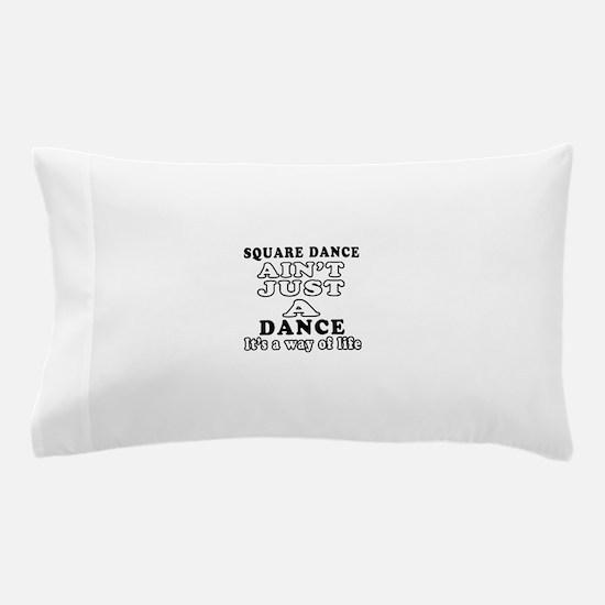Square Dance Not Just A Dance Pillow Case