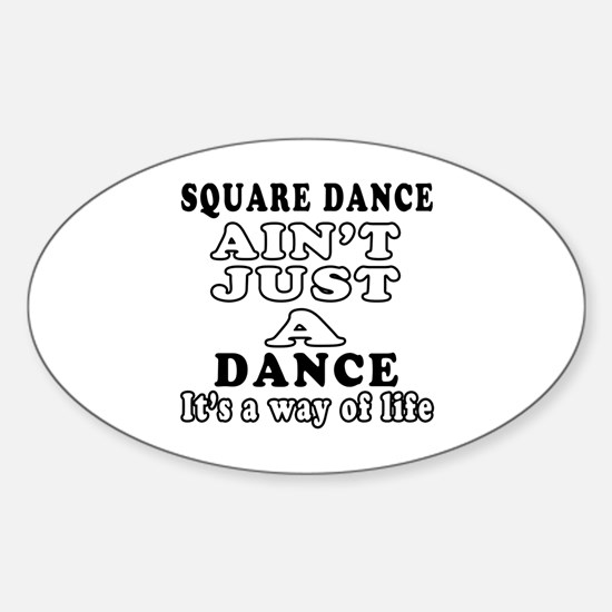 Square Dance Not Just A Dance Sticker (Oval)