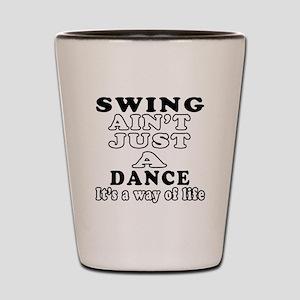 Swing Not Just A Dance Shot Glass
