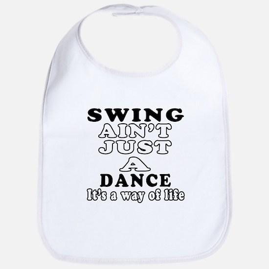 Swing Not Just A Dance Bib