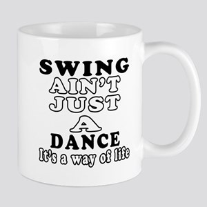 Swing Not Just A Dance Mug