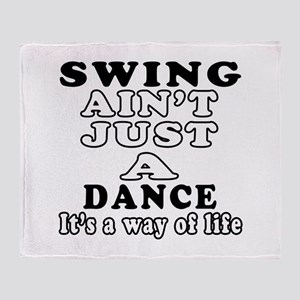Swing Not Just A Dance Throw Blanket