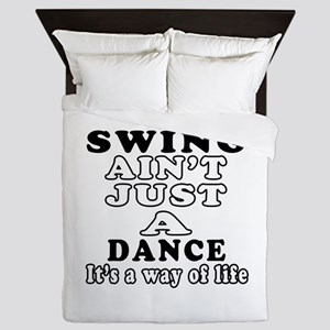 Swing Not Just A Dance Queen Duvet