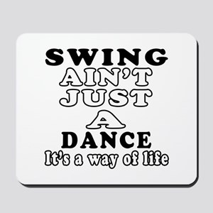 Swing Not Just A Dance Mousepad