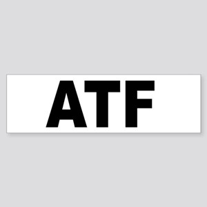 ATF Alcohol Tobacco & Firearms Bumper Sticker