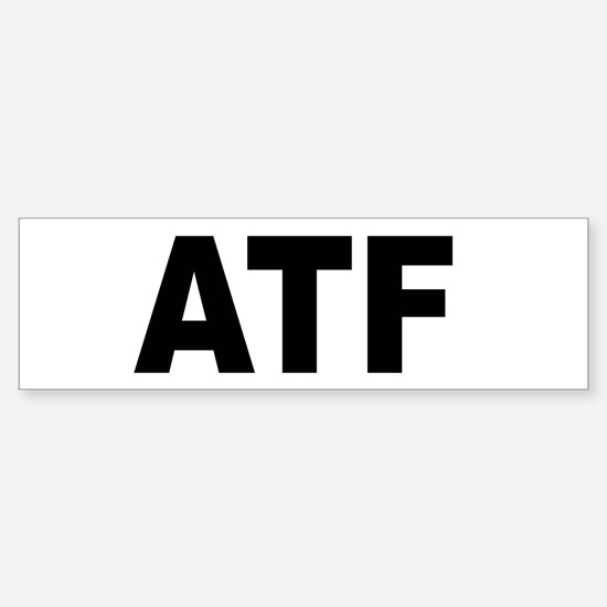 ATF Alcohol Tobacco & Firearms Bumper Bumper Bumper Sticker