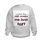 Make me look fat? Kids Sweatshirt