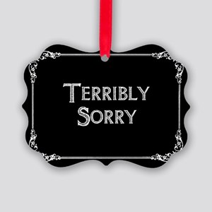 Terribly Sorry Picture Ornament