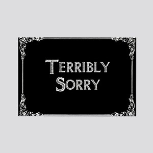 Terribly Sorry Rectangle Magnet