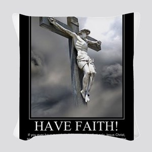 Have Faith Woven Throw Pillow