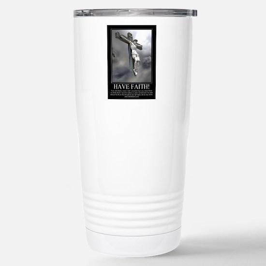 Have Faith Stainless Steel Travel Mug