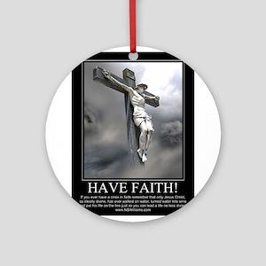 Have Faith Ornament (Round)
