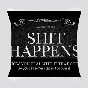 Shit Happens Woven Throw Pillow