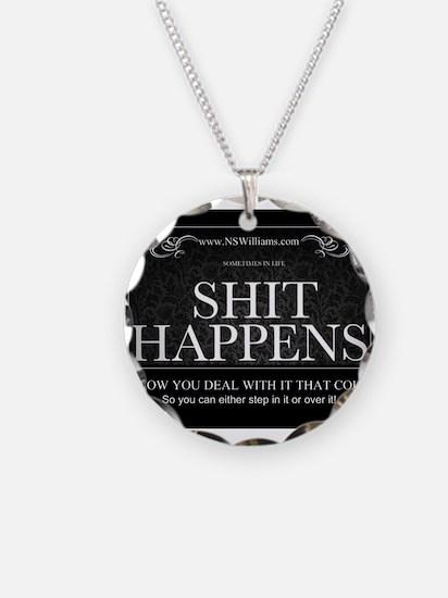 Shit Happens Necklace Circle Charm