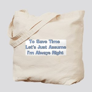 Always Right Tote Bag