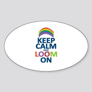 Keep Calm and Loom On Sticker (Oval)