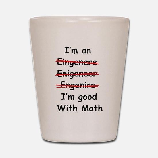 Im good with math Shot Glass
