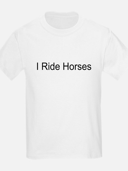 I Ride Horses T-Shirts and Ap Kids T-Shirt