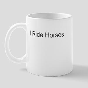 I Ride Horses T-Shirts and Ap Mug