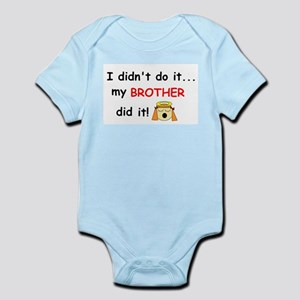 My brother did it! Infant Bodysuit
