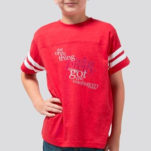 being_pretty_was_f@#ed_white Youth Football Shirt