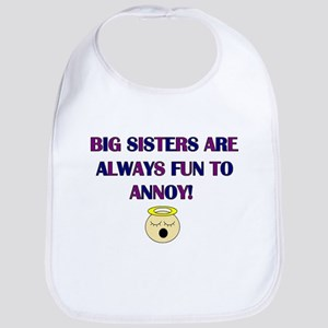 BIG SISTERS FUN TO ANNOY Bib