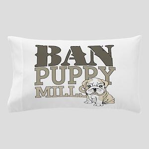 Ban Puppy Mills Pillow Case