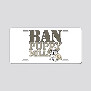 Ban Puppy Mills Aluminum License Plate