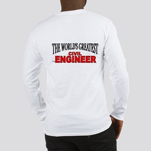 """The World's Greatest Civil Engineer"" Long Sleeve"