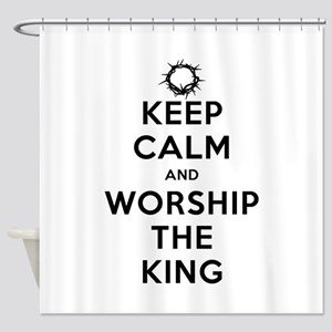 Keep Calm & Worship The King Shower Curtain