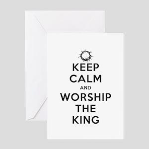 Keep Calm & Worship The King Greeting Card
