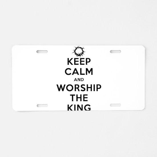 Keep Calm & Worship The King Aluminum License Plat