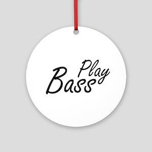 play bass black text guitar Ornament (Round)