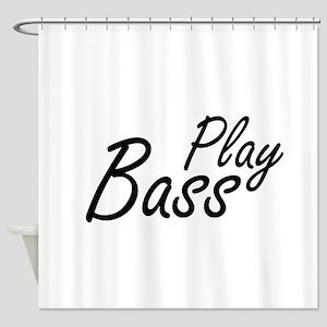 play bass black text guitar Shower Curtain