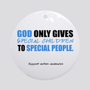 God Only Gives (Autism Awareness) Ornament (Round)