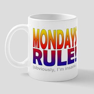 Mondays Rule! (...insane) Mug