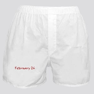 """February 26"" printed on a Boxer Shorts"