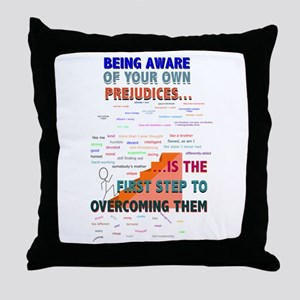 1st Step to Overcoming Prejudice Throw Pillow