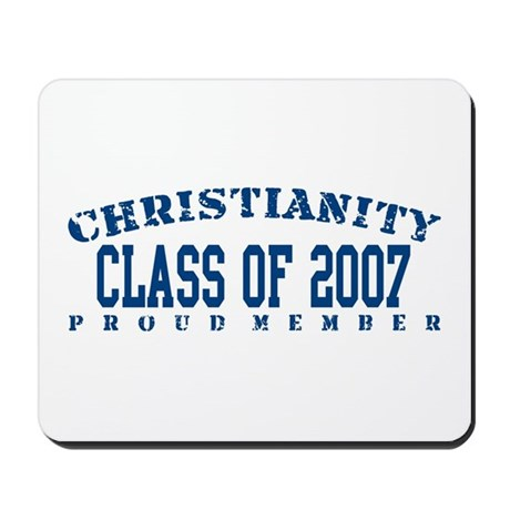 Class of 2007 - Christianity Mousepad