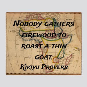 Nobody Gathers Firewood - Kikiyu Proverb Throw Bla