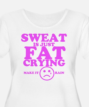Sweat is just fat crying fitness work out Plus Siz