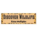 Discover Wildlife - Raise Multiples Bumper Sticker