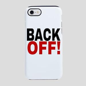 BACK OFF! iPhone 7 Tough Case