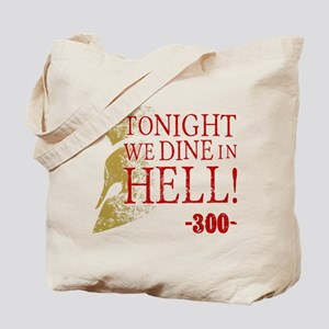 300 Tonight We Dine In Hell Tote Bag