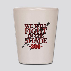 300 We Will Fight In The Shade Shot Glass